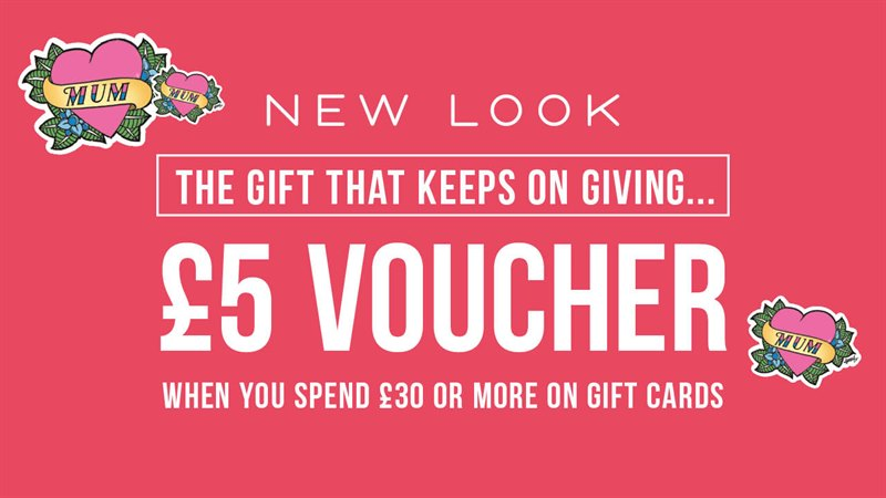 Get a £5 Voucher when you spend £30 or more on Gift Cards at New Look